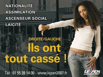 Utiliza magrebíes en sus carteles electorales contra le derecha y la izquierda. Le Pen quiere que los inmigrantes se apunten a la xenofobia