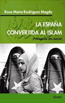 Entrevista a ROSA MARÍA RODRÍGUEZ MAGDA. Autora de 'La España convertida al islam'