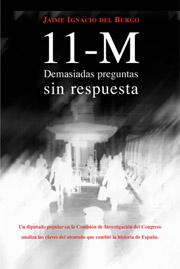 Jaime Ignacio del Burgo, Portavoz del PP en la Comisión del 11-M. «¿Por qué se empeña el Gobierno en encubrir lo que ocurrió en Asturias antes del 11-M?»