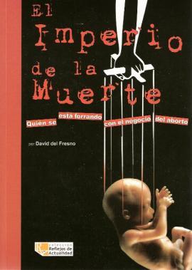 """Presentación del libro """"El Imperio de la Muerte. Quién se está forrando con el negocio del aborto""""."""